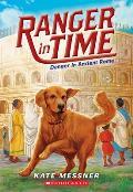 Ranger in Time #2: Ranger in Time #2: Danger in Ancient Rome