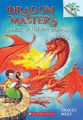 Dragon Masters #4: Power of the Fire Dragon: A Branches Book