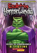Escalofrios Horrorlandia #11: Escalofrios Horrorlandia #11: Escape de Horrorlandia: (Spanish Language Edition of Goosebumps Horrorland #11: Escape from Horrorland)