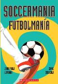 Soccermania / Futbolmania: (Bilingual)