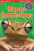 Lector de Scholastic Explora Tu Mundo Nivel 2: Ranas Fantasticas: (Spanish Language Edition of Scholastic Discover More Reader Level 2: Fantastic Frog (Lector de Scholastic Explora Tu Mundo)