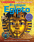 Scholastic Explora Tu Mundo: El Antiguo Egipto: (Spanish Language Edition of Scholastic Discover More: Ancient Egypt) (Scholastic Explora Tu Mundo)