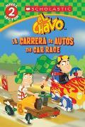 Lector de Scholastic, Nivel 2: El Chavo: La Carrera de Carros / The Car Race: (Bilingual) (Lector de Scholastic Nivel 2)