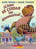 Como Se Cuidan Los Dinosaurios?: (Spanish Language Edition Of How Do Dinosaurs Stay Safe?) by Jane Yolen