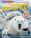 Scholastic Explora Tu Mundo: Los Animales Polares: (Spanish Language Edition of Scholastic Discover More: Polar Animals) (Scholastic Explora Tu Mundo)