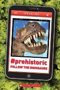 #Prehistoric: Follow the Dinosaurs