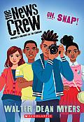 Oh, Snap! (the News Crew, Book 4) (News Crew)