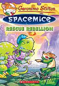 Geronimo Stilton: Spacemice #5: Rescue Rebellion (Geronimo Stilton Spacemice #5)