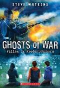 Ghosts of War #4: Fallen in Fredericksburg (Ghosts of War #4)