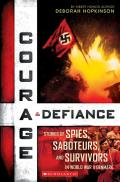 Courage and Defiance: Stories of Spies, Saboteurs, and Survivors in World War II Denmark