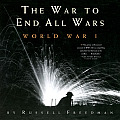 The War to End All Wars: World War I Cover