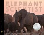 The Elephant Scientist (Scientists in the Field)