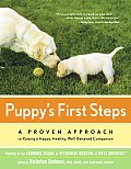 Puppy's First Steps: A Whole-Dog Approach to Raising a Happy, Healthy, Well-Behaved Puppy Cover