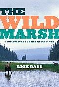 Wild Marsh Four Seasons at Home in Montana