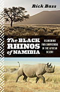 The Black Rhinos of Namibia: Searching for Survivors in the African Desert Cover