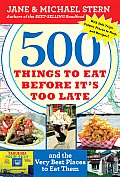 500 Things to Eat Before Its Too Late & the Very Best Places to Eat Them
