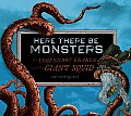 Here There Be Monsters: The Legendary Kraken and the Giant Squid Cover