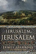 Jerusalem Jerusalem How the Ancient City Ignited Our Modern World