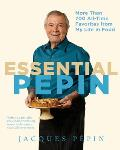 Essential Pepin: More Than 700 All-Time Favorites from My Life in Food [With DVD] Cover