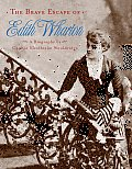 The Brave Escape of Edith Wharton Cover
