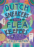 Dutch Sneakers and Fleakeepers