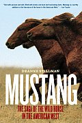 Mustang: The Saga of the Wild Horse in the American West Cover