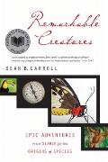 Remarkable Creatures: Epic Adventures in the Search for the Origins of Species Cover