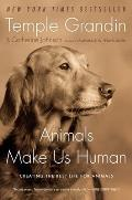 Animals Make Us Human: Creating the Best Life for Animals Cover