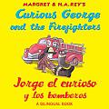 Curious George & the Firefighters Jorge el Curioso y los Bomberos