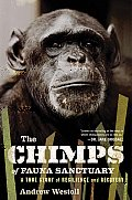 The Chimps of Fauna Sanctuary: A True Story of Resilience and Recovery Cover