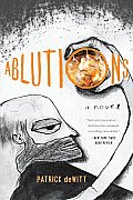 Ablutions Notes for a Novel