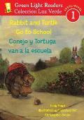 Rabbit and Turtle Go to School/Conejo y Tortuga Van a la Escuela (Green Light Reader Bilingual - Level 1)