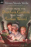 Tales from the Brothers Grimm and the Sisters Weird
