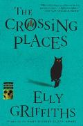 The Crossing Places: A Ruth Galloway Mystery