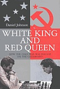 White King and Red Queen: How the Cold War Was Fought on the Chessboard Cover