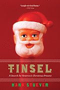 Tinsel A Search for Americas Christmas Present