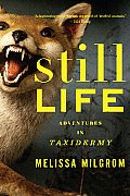 Still Life: Adventures in Taxidermy Cover