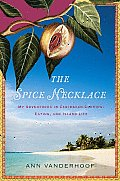 The Spice Necklace: My Adventures in Caribbean Cooking, Eating, and Island Life Cover