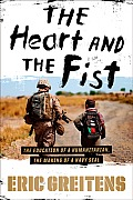 The Heart and the Fist: The Education of a Humanitarian, the Making of a Navy SEAL Cover
