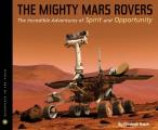 The Mighty Mars Rovers Sitf: The Incredible Adventures of Spirit and Opportunity (Scientists in the Field)
