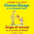 Curious George at the Baseball Game Jorge El Curioso En El Partido de Beisbol Bilingual Edition