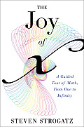 The Joy of X: A Guided Tour of Math, from One to Infinity Cover