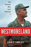 Westmoreland The General Who Lost Vietnam