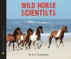Wild Horse Scientists (Scientists in the Field) Cover