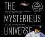 The Mysterious Universe: Supernovae, Dark Energy, and Black Holes (Scientists in the Field) Cover