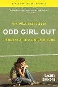 Odd Girl Out Revised & Updated The Hidden Culture of Aggression in Girls