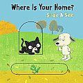 Where Is Your Home? (Slide & See)