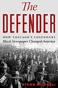 The Defender: How Chicagos Legendary Black Newspaper Changed America