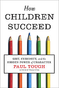 How Children Succeed: Grit, Curiosity, and the Hidden Power of Character Cover