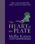 Heart of the Plate Vegetarian Recipes for a New Generation